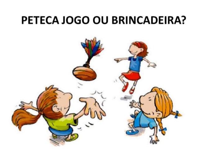 ORIGEM Segundo os registros do passado, mesmo antes da chegada dos portugueses no Brasil, os nativos já jogavam peteca com...