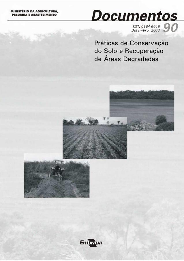 Práticas de Conservação do Solo e Recuperação de Áreas Degradadas ISSN 0104-9046 Dezembro, 2003 90