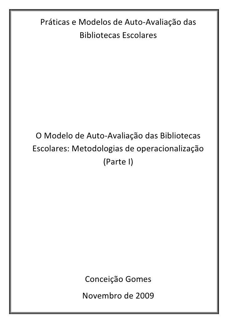 Práticas e Modelos de Auto-Avaliação das              Bibliotecas Escolares      O Modelo de Auto-Avaliação das Biblioteca...