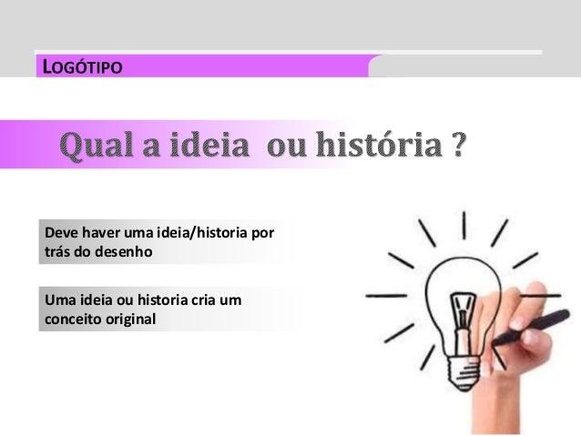 Deve haver uma ideia/historia por trás do desenho Uma ideia ou historia cria um conceito original
