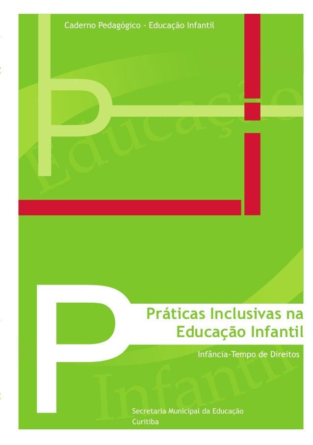 CadernoPedagógico-PráticasInclusivasnaEducaçãoInfantilCadernosPedagógicosdeEducaçãoInfantil Práticas Inclusivas na Educaçã...