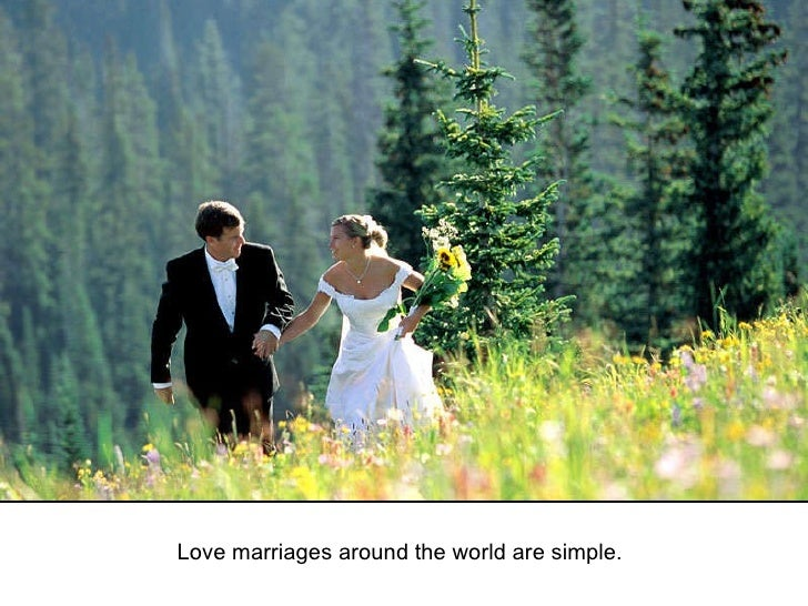 Love marriages around the world are simple.