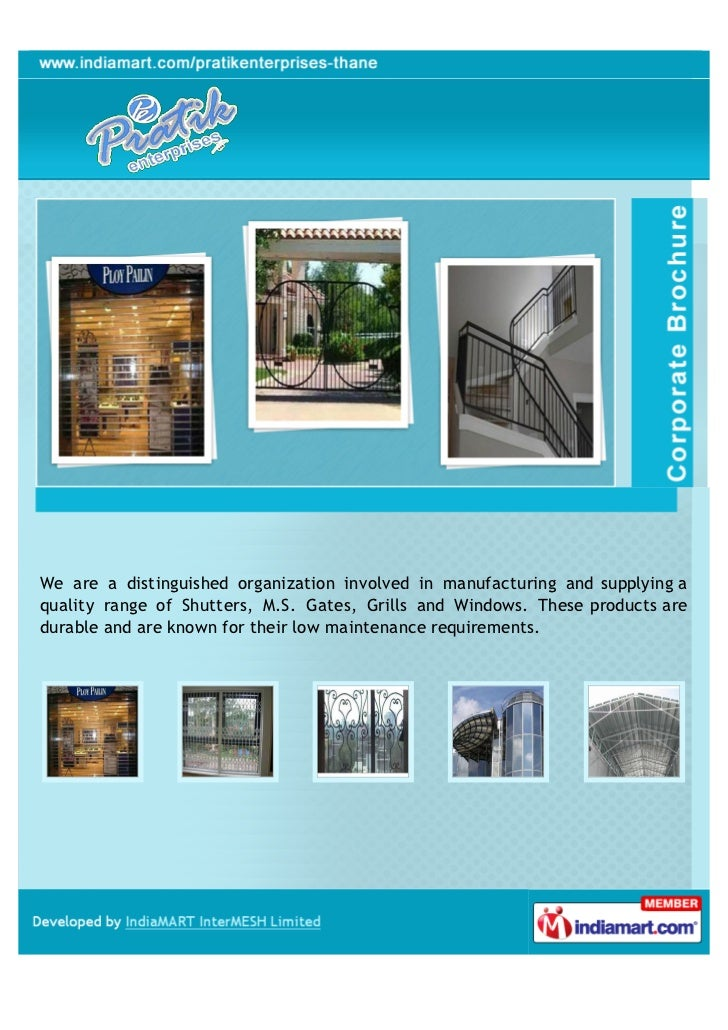 We are a distinguished organization involved in manufacturing and supplying aquality range of Shutters, M.S. Gates, Grills...