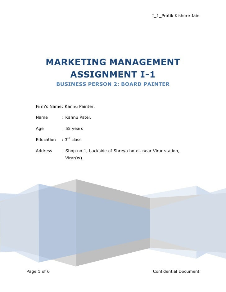MARKETING MANAGEMENT ASSIGNMENT I-1BUSINESS PERSON 2: BOARD PAINTERFirm's Name: Kannu Painter.Name          : Kannu Patel....