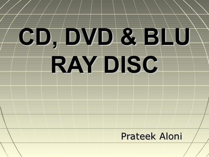 CD, DVD & BLU  RAY DISC       Prateek Aloni
