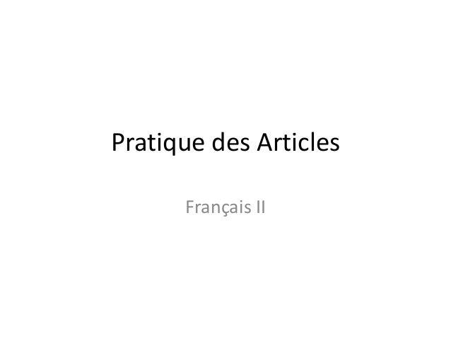 Pratique des Articles      Français II