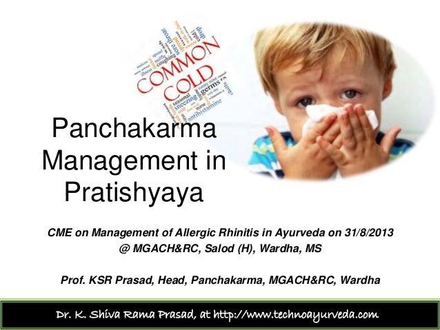 Prof. KSR Prasad, Head, Panchakarma, MGACH&RC, Wardha Panchakarma Management in Pratishyaya Dr. K. Shiva Rama Prasad, at h...