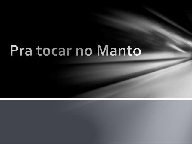 Pra tocar no Manto, Na Orla do Manto, Tem que estar prostrado pra tocar no Manto!