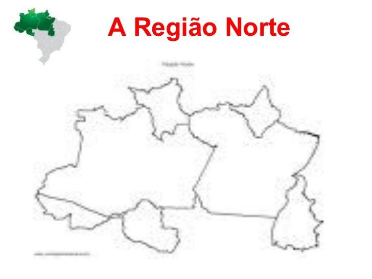 A Região Norte