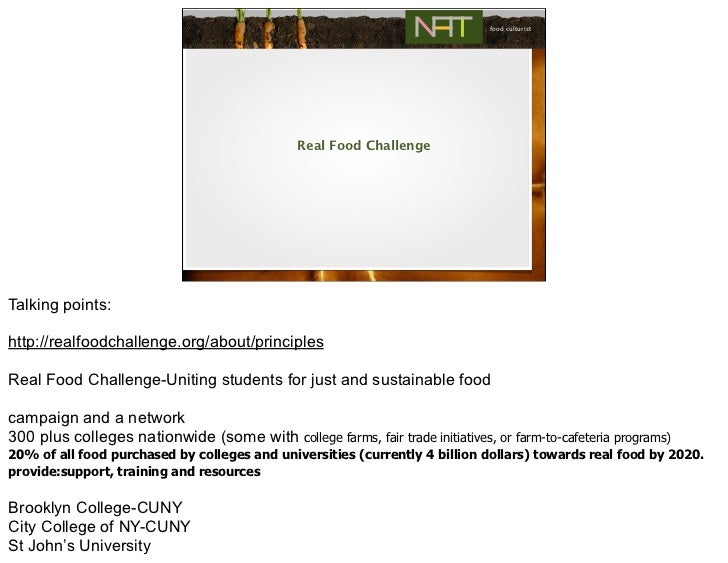 food culturist                                               Real Food ChallengeTalking points:http://realfoodchallenge.or...