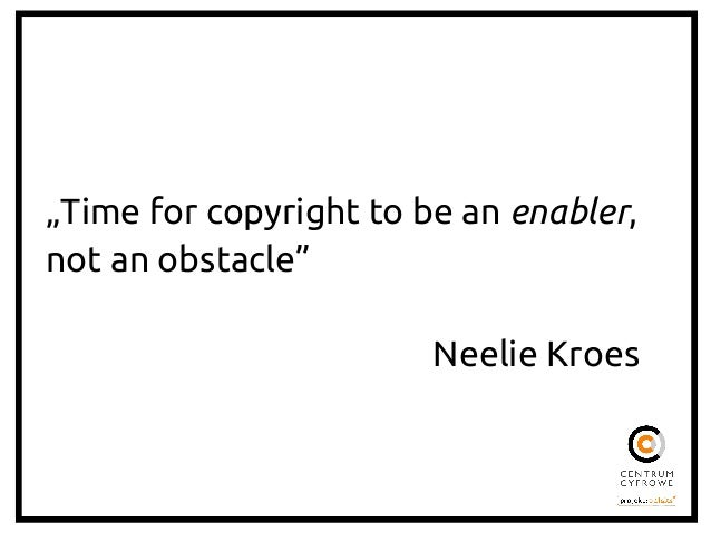 """What did we do? (since we last met)     """"Time for copyright to be an enabler, not an obstacle""""                ..."""