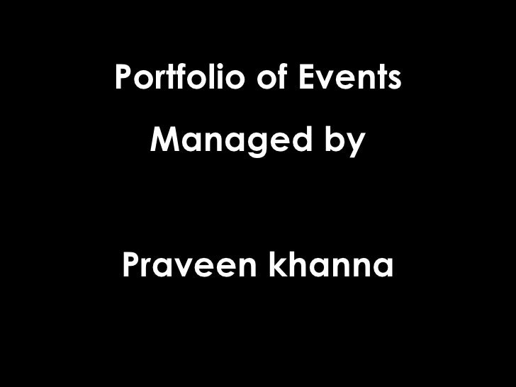 Portfolio of Events Managed by Praveen khanna