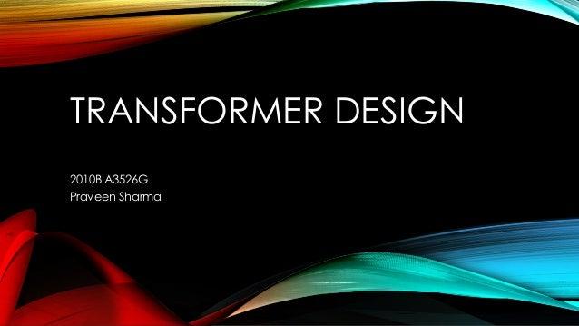 TRANSFORMER DESIGN 2010BIA3526G Praveen Sharma
