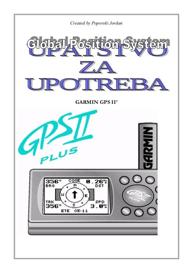 Created by Popovski Jordan  GARMIN GPS II+