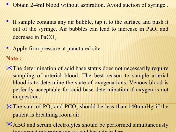 <ul><li>Obtain 2-4ml blood without aspiration. Avoid suction of syringe .  </li></ul><ul><li>If sample contains any air bu...