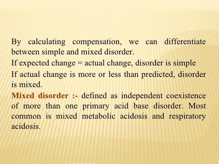 By calculating compensation, we can differentiate between simple and mixed disorder. If expected change = actual change, d...