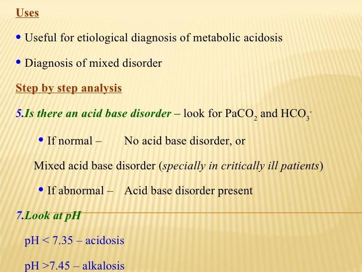 <ul><li>Uses </li></ul><ul><li>Useful for etiological diagnosis of metabolic acidosis </li></ul><ul><li>Diagnosis of mixed...