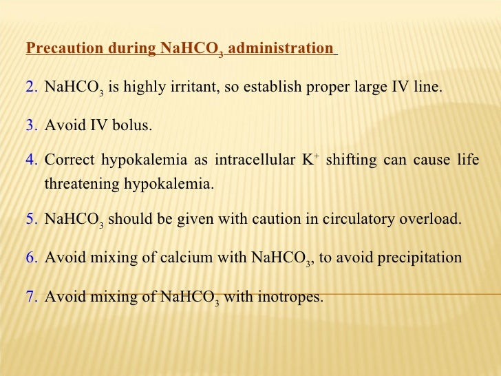 <ul><li>Precaution during NaHCO 3  administration   </li></ul><ul><li>NaHCO 3  is highly irritant, so establish proper lar...