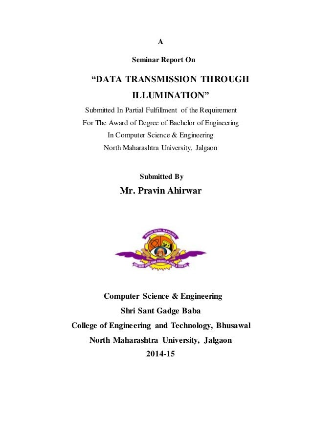 "A Seminar Report On ""DATA TRANSMISSION THROUGH ILLUMINATION"" Submitted In Partial Fulfillment of the Requirement For The A..."