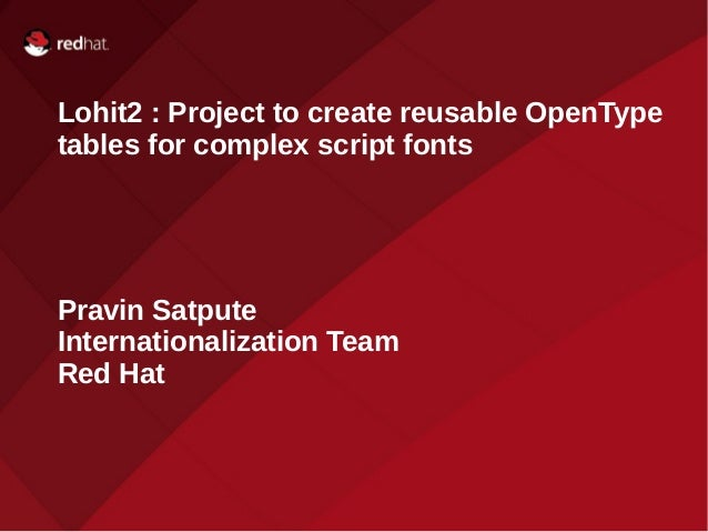 Lohit2 : Project to create reusable OpenType  tables for complex script fonts  Pravin Satpute  Internationalization Team  ...