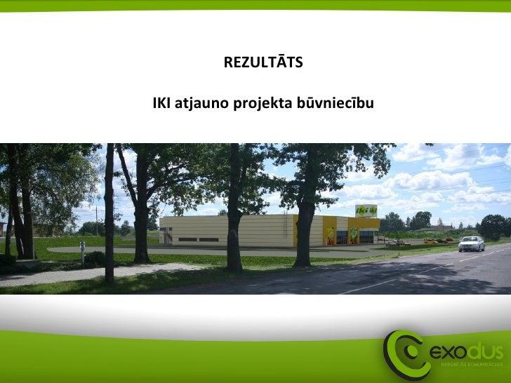 REZULTĀTS IKI atjauno projekta būvniecību