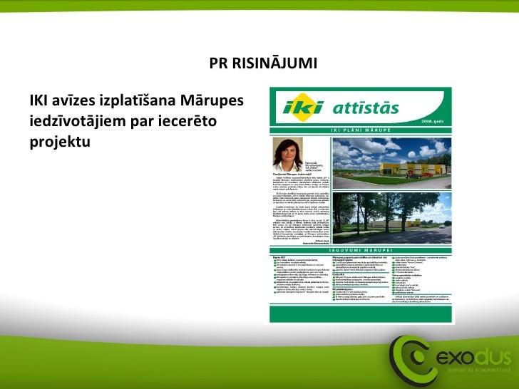 PR RISINĀJUMI IKI avīzes izplatīšana Mārupes iedzīvotājiem par iecerēto projektu