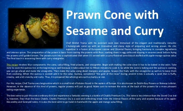 Prawn Cone with Sesame and Curry Chef Michel Trama with his assistant cook Jean Immanuel of the elegant and traditionally ...