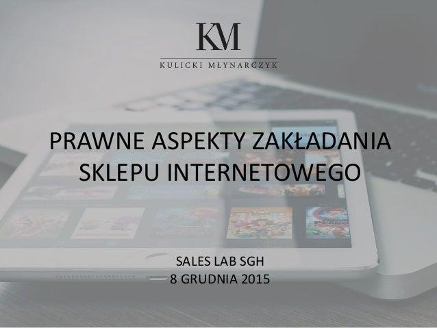 PRAWNE ASPEKTY ZAKŁADANIA SKLEPU INTERNETOWEGO SALES LAB SGH 8 GRUDNIA 2015