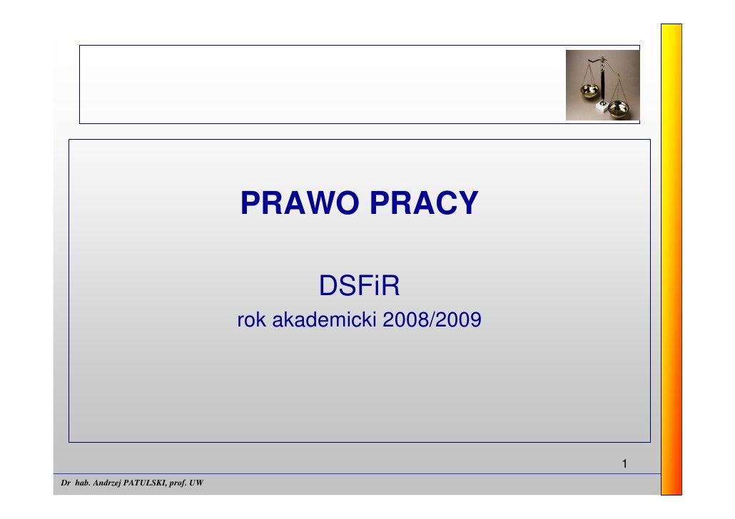 PRAWO PRACY                                              DSFiR                                      rok akademicki 2008/20...