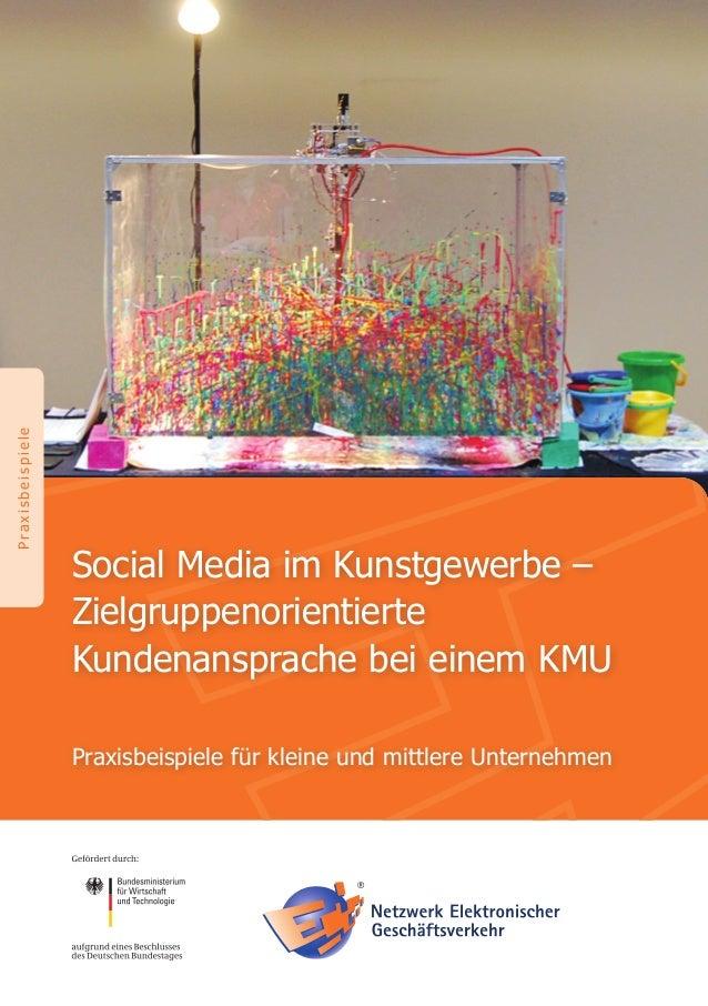 Social Media im Kunstgewerbe –ZielgruppenorientierteKundenansprache bei einem KMUPraxisbeispielePraxisbeispiele für kleine...