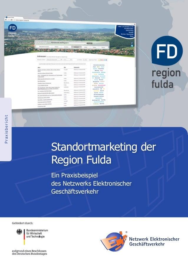 PraxisberichtStandortmarketing derRegion FuldaEin Praxisbeispieldes Netzwerks ElektronischerGeschäftsverkehr