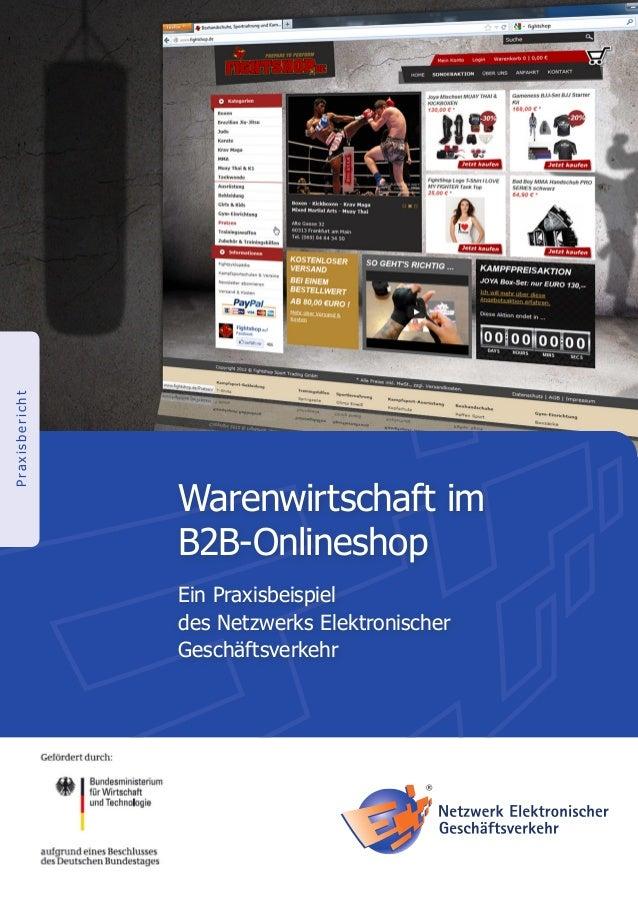 PraxisberichtWarenwirtschaft imB2B-OnlineshopEin Praxisbeispieldes Netzwerks ElektronischerGeschäftsverkehr