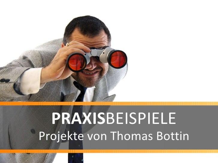 PRAXIS BEISPIELE Projekte von Thomas Bottin