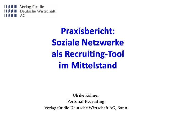 Ulrike Kolmer             Personal-RecruitingVerlag für die Deutsche Wirtschaft AG, Bonn