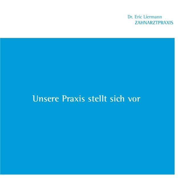 Unsere Praxis stellt sich vor Dr.Liermann Imagebroschüre.indd 1 13.07.09 12:09