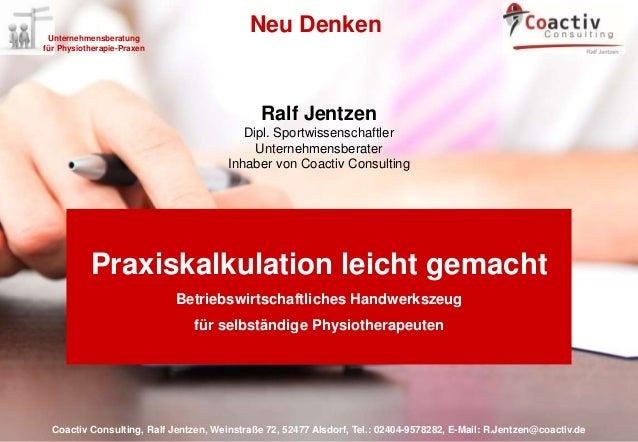 Coactiv Consulting, Ralf Jentzen, Weinstraße 72, 52477 Alsdorf, Tel.: 02404-9578282, E-Mail: R.Jentzen@coactiv.de Neu Denk...