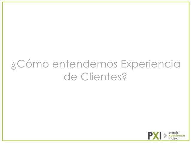 ¿Cómo entendemos Experiencia de Clientes?
