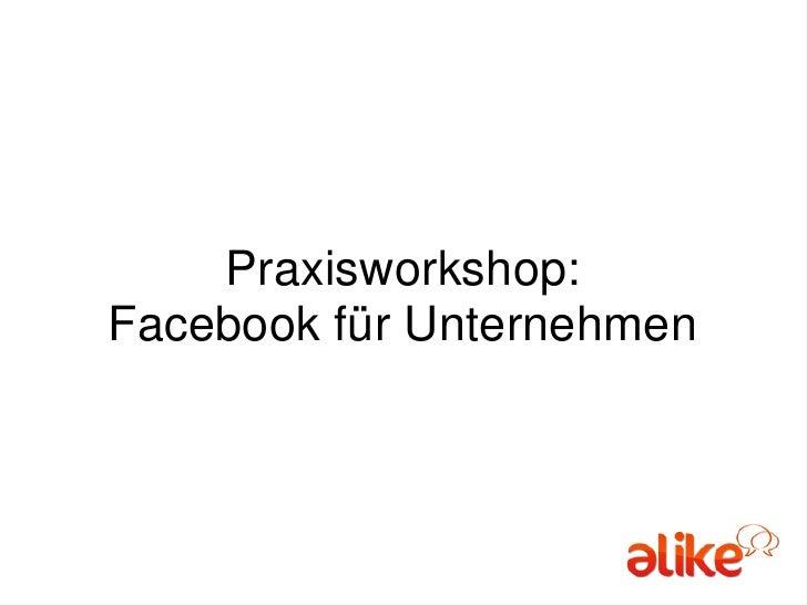 Praxisworkshop:Facebook für Unternehmen<br />