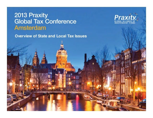 2013 Praxity International Tax ConferenceAtlantaOverview of State and Local Tax Issues