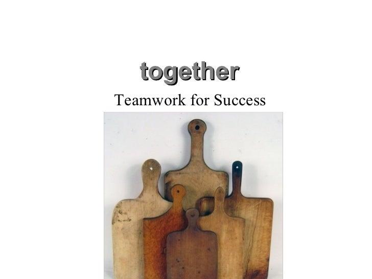 together Teamwork for Success