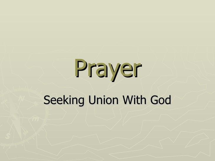 Prayer Seeking Union With God