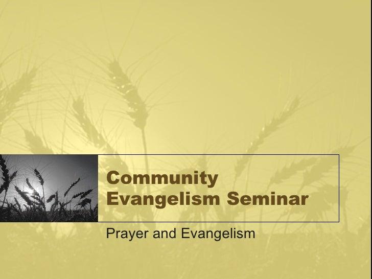 Community Evangelism Seminar Prayer and Evangelism
