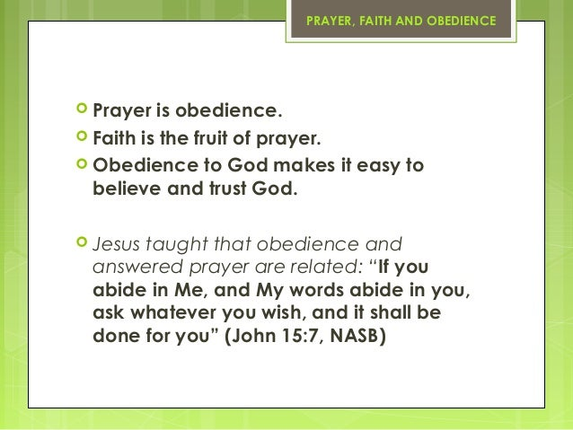 Prayer, Faith and Obedience