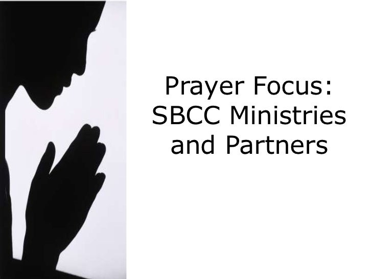 Prayer Focus:<br />SBCC Ministries and Partners<br />