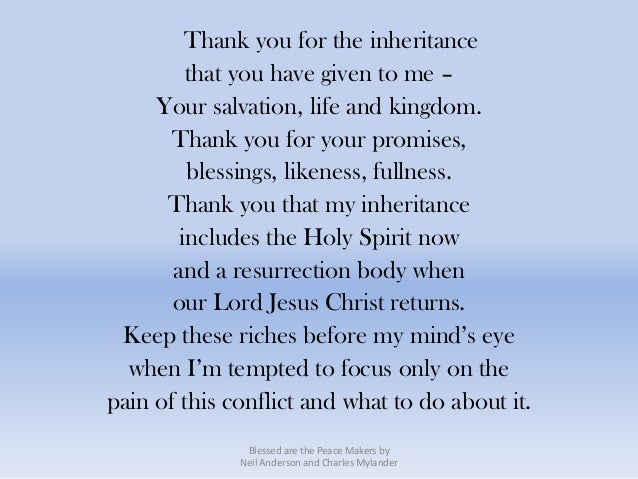 Thank you for the inheritance         that you have given to me –     Your salvation, life and kingdom.       Thank you fo...