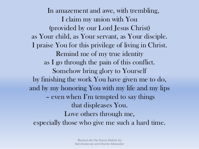 In amazement and awe, with trembling,            I claim my union with You        (provided by our Lord Jesus Christ) as Y...