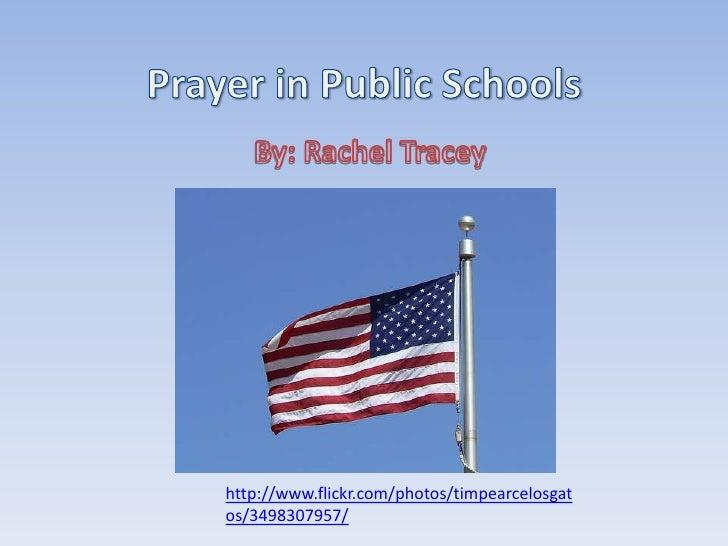Prayer in Public Schools<br />By: Rachel Tracey<br />http://www.flickr.com/photos/timpearcelosgatos/3498307957/<br />
