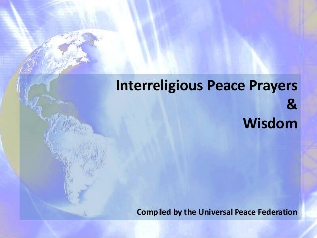 Interreligious Peace Prayers & Wisdom Compiled by the Universal Peace Federation