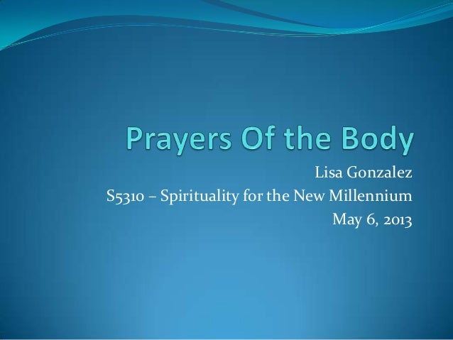 Lisa GonzalezS5310 – Spirituality for the New MillenniumMay 6, 2013