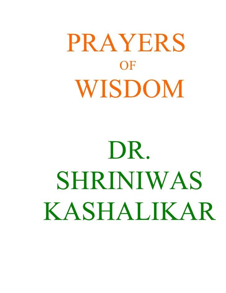 PRAYERS     OF   WISDOM      DR.  SHRINIWAS KASHALIKAR